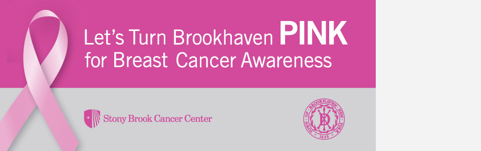 Stony Brook University Cancer Center and the Town of Brookhaven partner to promote breast cancer awareness and early detection